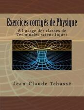 Exercices Corrigés de Physique : A l'usage des Classes de Terminales...