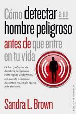 Como detectar a un hombre peligroso antes de que entre en tu vida (Spanish Editi