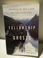 The Fellowship of Ghosts: Travels in the Land of Midnight Sun ** SIGNED**