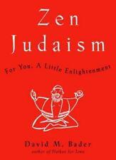 Zen Judaism: For You, A Little Enlightenment, Bader, David M., Good Condition, B