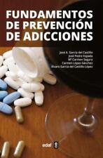 Fundamentos de Prevencion de Adicciones by Jose Antonio Garcia and José...
