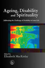 Aging, Disability and Spirituality: Addressing the Challenge of Disability in La