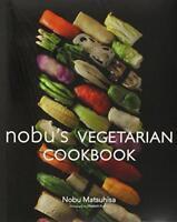 Nobu's Vegetarianos Cookbook por Nobu Matsuhisa,Nuevo Libro,(Tapa Dura) Libre y