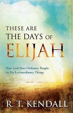 These Are the Days of Elijah : How God Uses Ordinary People to Do...