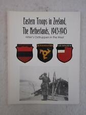 Houterman EASTERN TROOPS IN ZEELAND, THE NETHERLANDS 1943-5 Axis Europa Magazine