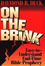 On the Brink: Easy-to-Understand End-time Bible Prophecy, Duck, Daymond R., 0914