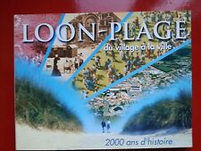 LIVRE - LOON PLAGE DU VILLAGE A LA VILLE 2000 ans d'histoire