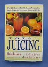 Total Juicing Cookbook Elaine LaLanne Recipes Fruit and Vegetable Juices Pulp