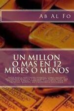 Un Millon o Mas en 12 Meses o Menos, Guia para Principiantes: Un Millon o Mas...