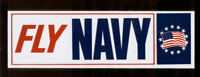 TWO MADE IN USA FLY NAVY US NAVY BUMPER STICKER PIN UP USS F14 F18 A6 A4 E2 CH