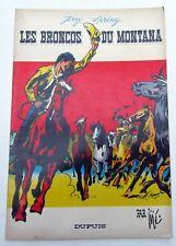 JERRY SPRING LES BRONCOS DU MONTANA JIJE DUPUIS EO BROCHEE 1965 TBE
