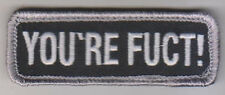 YOU'RE FUCT! SWAT BLACK OPS COMBAT TACTICAL BADGE MORALE MILITARY PATCH