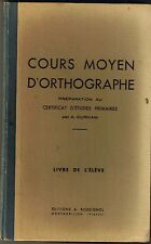 Cours Moyen D' Orthographe * CM1 CM2   éditions A Rossignol * DURHAM livre élève