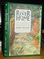 The River Home: An Angler's Explorations, Fly Fishing Trout Jerry Dennis, HC-DJ