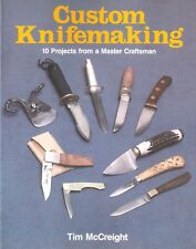 McCREIGHT TIM KNIVES BOOK CUSTOM KNIFEMAKING TEN PROJECTS paperback NEW