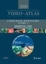 Vidéo Atlas Chirurgie Herniaire : II. Hernie de l'aine, Techniques...