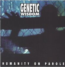 GENETIC WISDOM / HUMANITY ON PAROLE * NEW CD * NEU *