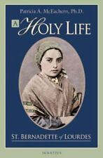 A Holy Life: The Writings of Saint Bernadette of Lourdes (Paperback or Softback)