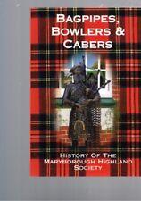 Bagpipes Bowlers & Cabers - History Maryborough Highland Society, Barbara Willis