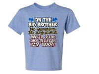 I'm The Big Brother No Questions Kids T-Shirt JERZEES 6 Months To 18-20 The Best