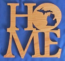 """""""HOME"""" Plaque W/ State Outline - Michigan - Hand Cut From Oak - A Great Gift"""