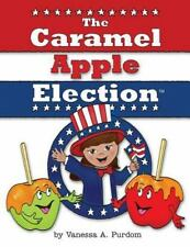 The Caramel Apple Election by Vanessa Purdom (2014, Paperback)
