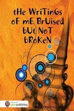 The Writings of Me Bruised but Not Broken by Kenyata Fletcher (2011, Paperback)