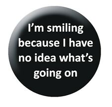 I'm Smiling 25mm button badge funny slogan