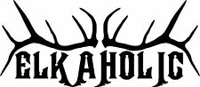 Elkaholic decal auto truck suv hunting club humor 7x3