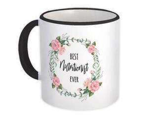 Gift Mug : Best NUTRITIONIST Ever Flowers Floral Coworker Birthday Occupation