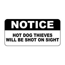 Notice Hot Dog Thieves Will Be Shot On Sight Metal Sign - 8 X 12 In