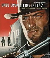 Once upon a Time in Italy : The Westerns of Sergio Leone Christopher Frayling
