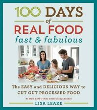 100 DAYS OF REAL FOOD - LEAKE, LISA - NEW HARDCOVER BOOK