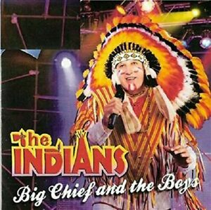 Indians - Big Chief And The Boys CD