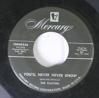 Rock 45 The Platters - You'Ll Never Never Know / It Isn'T Right On Mercury