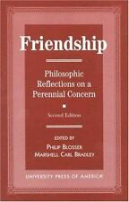Friendship: Philosophical Reflections on a Perennial Concern