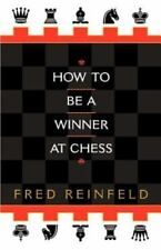 How to Be a Winner at Chess by Fred Reinfeld (1996, Paperback)