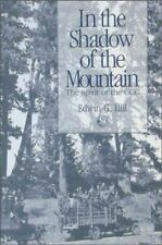 In the Shadow of the Mountain : The Spirit of the CCC by Edwin G. Hill (1990,...