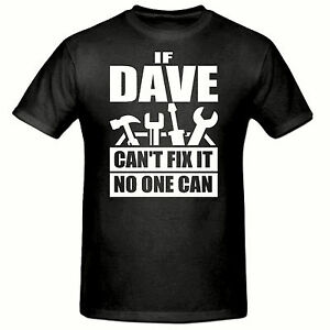 IF DAVE CAN'T FIX IT NO ONE CAN T SHIRT, FUNNY NOVELTY MENS T SHIRT,SM-2XL