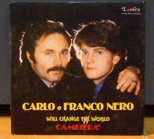CARLO e FRANCO NERO - WILL CHANGE THE WORLD - CAMBIERA' - 45 giri vinile 1985