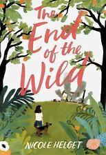 The End of the Wild: By Helget, Nicole