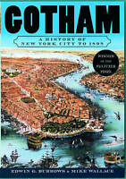 Gotham: A History of New York City to 1898, Burrows, Edwin G. & Wallace, Michael