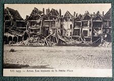 CPA. ARRAS. 62 - Les Maisons de la Petite Place. Guerre. Maisons détruites.