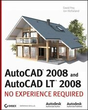 AutoCAD 2008 and AutoCAD LT 2008: No Experience Re