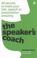 The Speaker's Coach 60 secrets to make your talk, speech or pre... 9781292250946