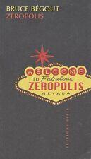 ZEROPOLIS - BRUCE BÉGOUT