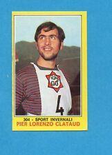 CAMPIONI dello SPORT 1970-71-Figurina n.304- CLATAUD -SPORT INVERNALI-NEW