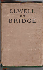 Bridge Its Principles and Rules of Play by JB Elwell 1908 HC DJ