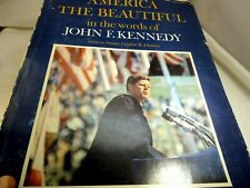 In The Words Of John F. Kennedy,  America The Beautiful HARDCOVER 1964