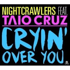 NIGHTCRAWLERS - CRYIN' OVER YOU FEAT. TAIO CRUZ  SINGLE CD NEW+